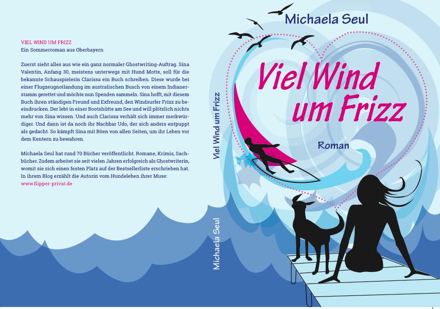 Buchcover des Romans Viel Wind um Frizz von Michaela Seul, es ist das erste Selfpublishing Werk der Autorin, in dem auch wieder ein Hund eine Rolle spielt, er heißt Motte und das Buch handelt in Oberbayern im Fünfseenland, auch am Wörthsee und Starnberger See