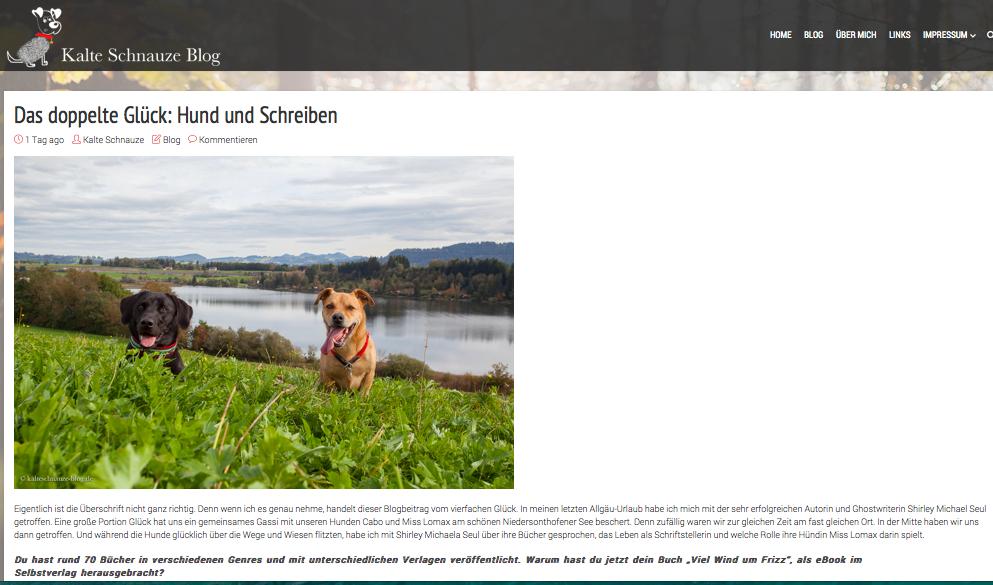 Der Hundeblog Kalte Schnauze hat ein Interview mit der Schriftstellerin Shirley Michaela Seul gebracht, auf dem Titelfoto sieht man den Hund Miss Lomax der Autorin, der auch einen Blog führt unter www.flipper-privat.de