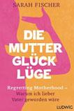 mutterglueckluege_buchcover_106x160px
